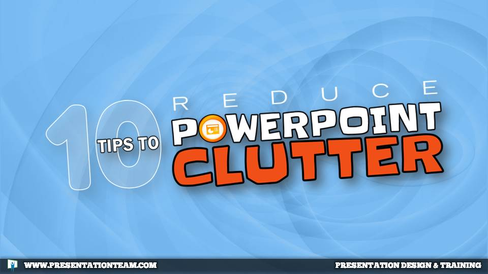 10-tips-to-reduce-powerpoint-clutter