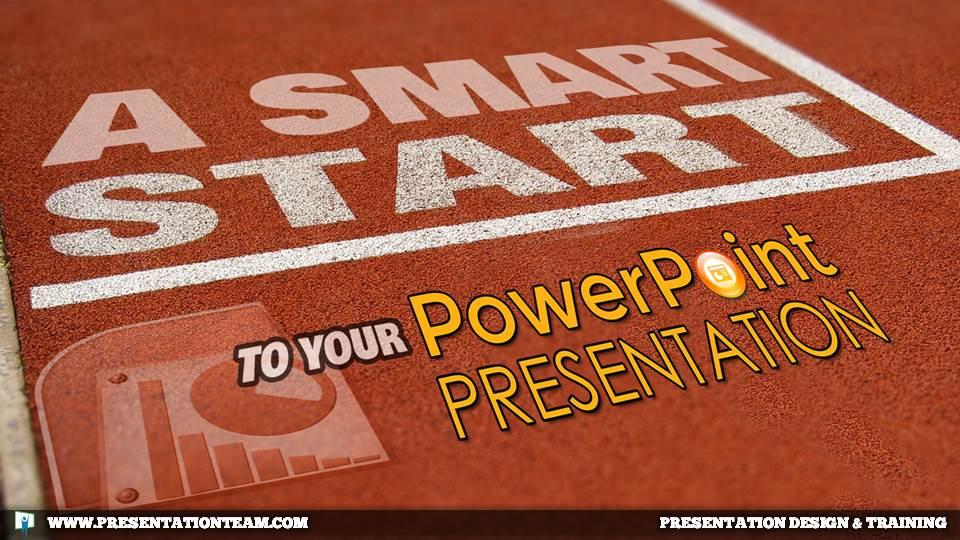 A Smart Start to Your PowerPoint Presentation