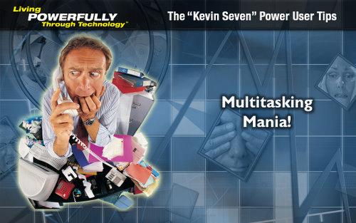 Multitasking mania