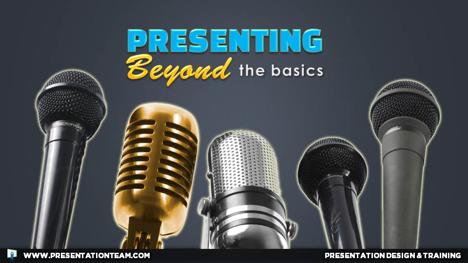 Presenting Beyond the Basics