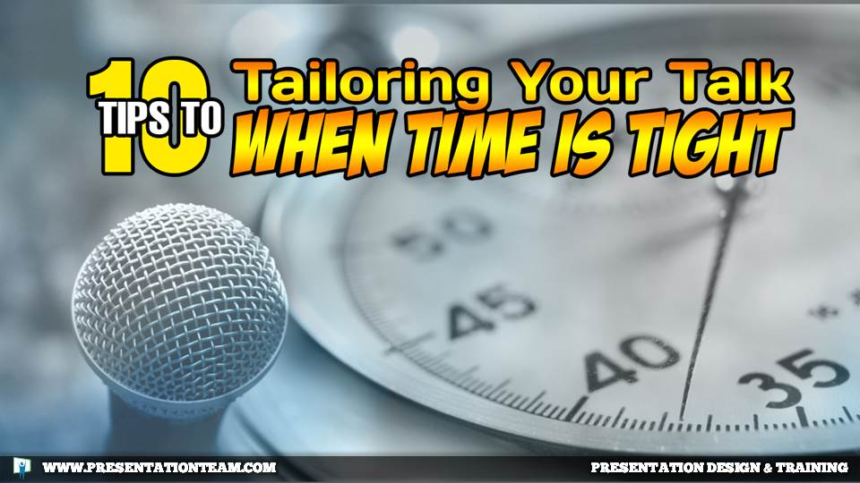 Tailoring your talk when time is tight